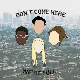 Don't Come Here, We're Full.