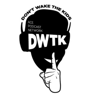 Don't Wake The Kids