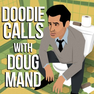 Doodie Calls with Doug Mand