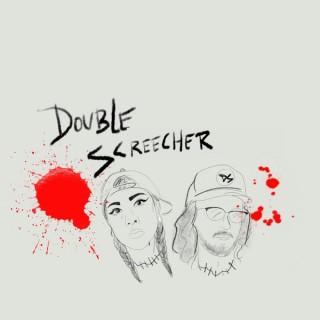 Double Screecher