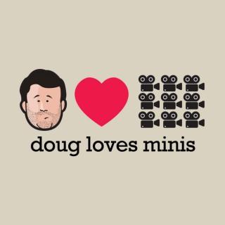 Doug Loves Minis