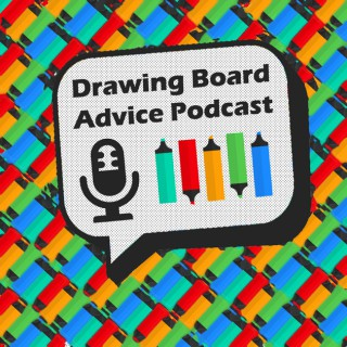Drawing Board Advice Podcast