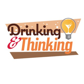 Drinking and Thinking
