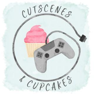 Cutscenes & Cupcakes
