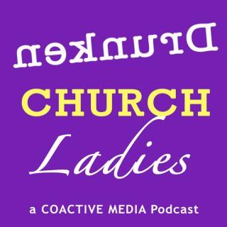 Drunken Church Ladies Podcast