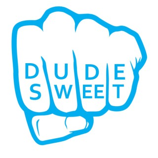 Dude Sweet Podcast