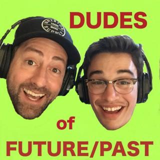 Dudes of Future/Past