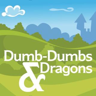 Dumb-Dumbs & Dragons: A Dungeons & Dragons Podcast