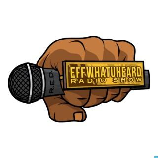 Effwhatuheard Radio