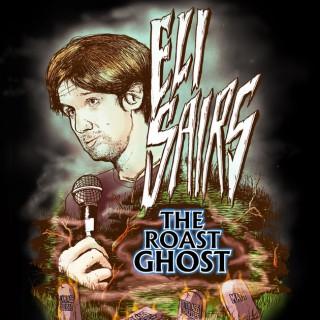 Eli Sairs - The Roast Ghost
