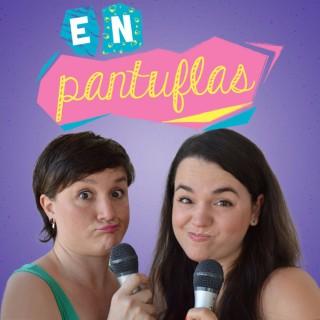 En Pantuflas