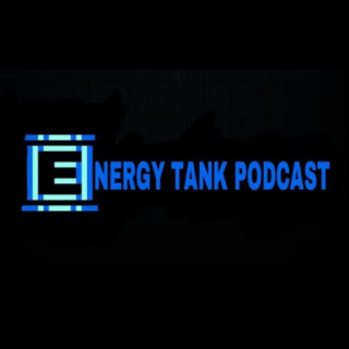 Energy Tank Podcast