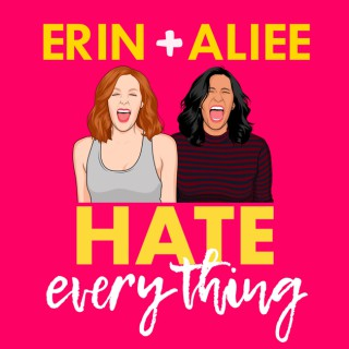Erin and Aliee HATE Everything