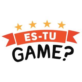 Es-tu game ?