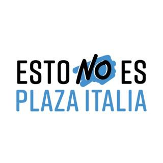 Esto No es Plaza Italia