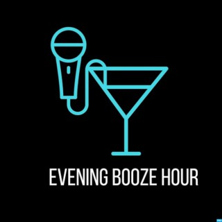 Evening Booze Hour's Podcast