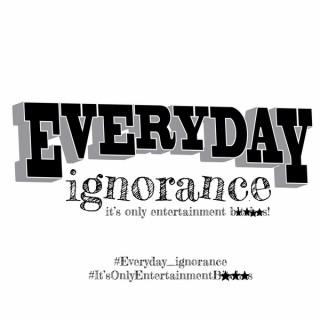 Everyday Ignorance Podcast