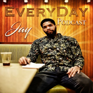 Everyday Jay Podcast