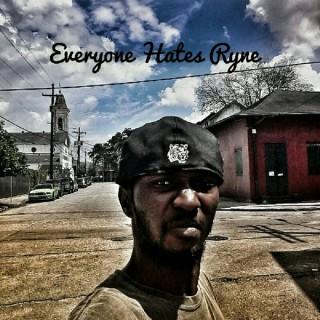 Everyone Hates Ryne