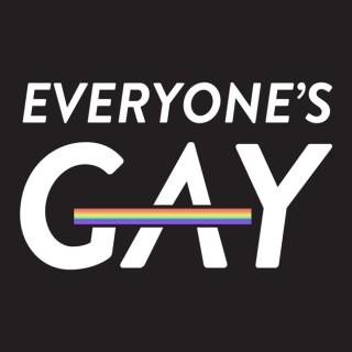 Everyone's Gay