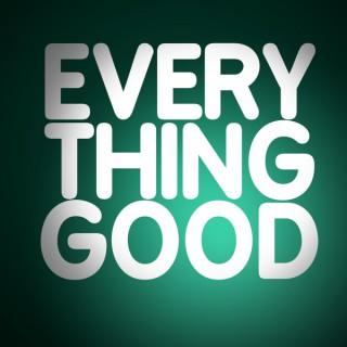 Everything Good