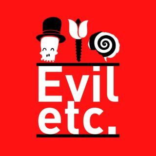 Evil Etc. Podcast