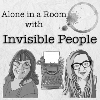 Alone in A Room With Invisible People: Writing Fiction