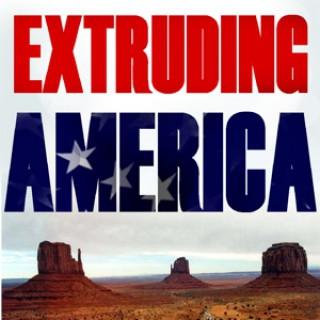 Extruding America