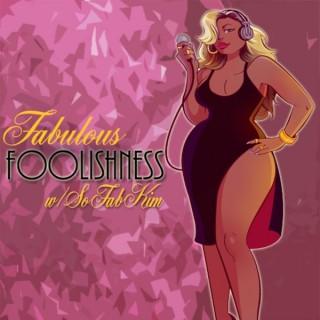 Fabulous Foolishness