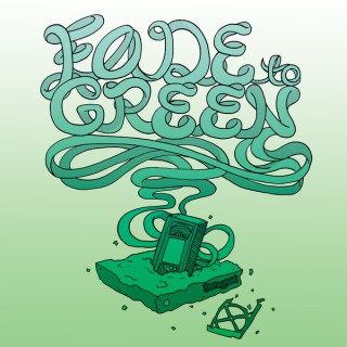 Fade to Green