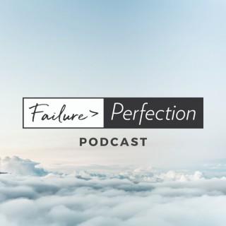 Failure>Perfection