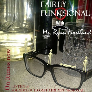 Fairly Funksional with Mr. Ryan Moreland