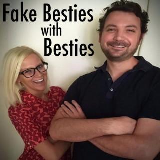 Fake Besties with Besties