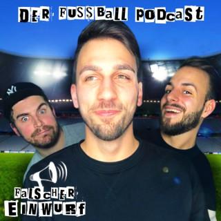Falscher Einwurf - Der Fußball-Podcast
