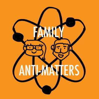 Family Anti-Matters