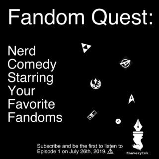 Fandom Quest: Nerd Sketch Comedy