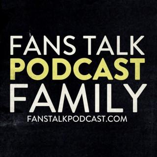 Fans Talk Podcast Family