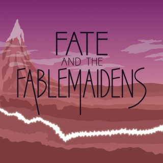 Fate and the Fablemaidens
