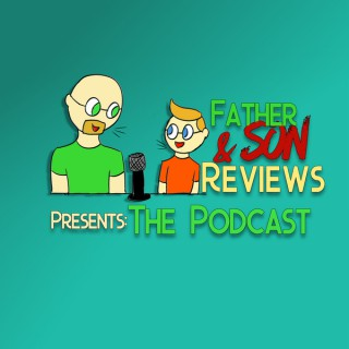 Father and Son Reviews - The Podcast