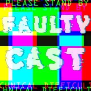 Faulty Cast