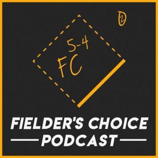 Fielder's Choice Podcast