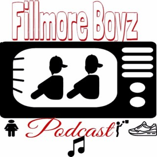 FillmoreBoyz Podcast