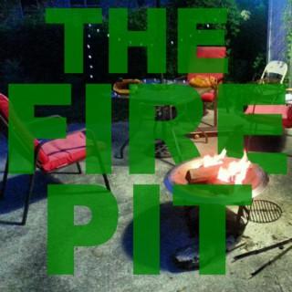 Fire Pit Podcast