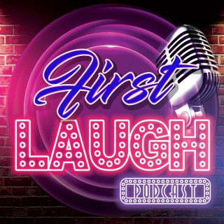 First laugh podcast