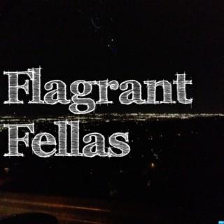 Flagrant Fellas Podcast