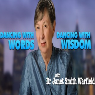 Dancing with Words, Dancing with Wisdom