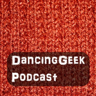 DancingGeek Podcast