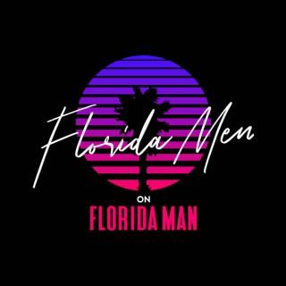 Florida Men on Florida Man