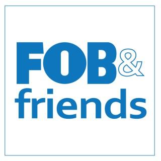 FOB & Friends