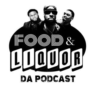 Food & Liquor Da Podcast